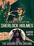 The Cocoon of His Dreams (The Science of Deduction Book 8)