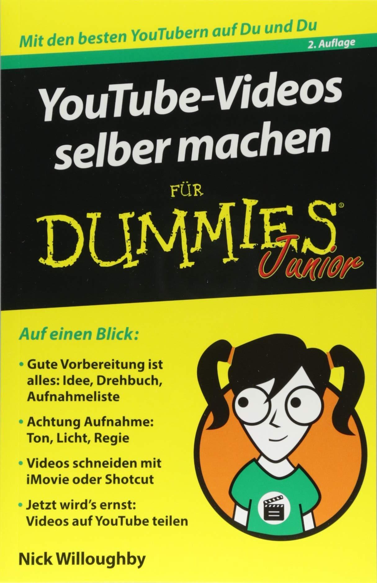 YouTube-Videos selber machen für Dummies Junior Taschenbuch – 8. August 2018 Nick Willoughby Wiley-VCH 3527714952 Bildbearbeitung