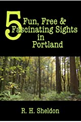5 Fun, Free & Fascinating Sights in Portland (5-Spot ebook travel series) Kindle Edition
