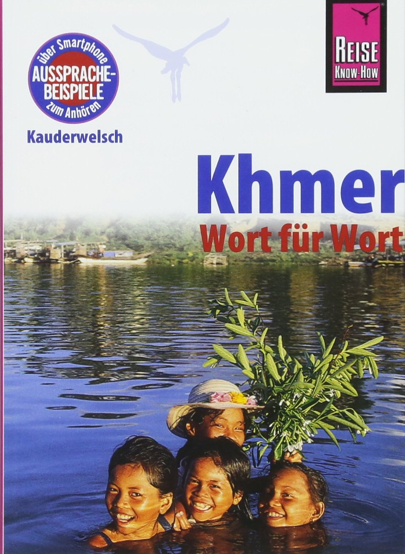 Khmer - Wort für Wort (für Kambodscha): Kauderwelsch-Sprachführer von Reise Know-How