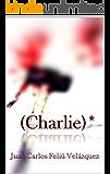 (Charlie)*: El síndrome del mesías