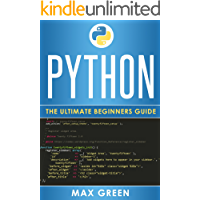 Python: The Ultimate Beginners Guide (Python, Python Programming, Python For Beginners, Python Language)