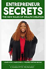 Entrepreneur Secrets: The New Rules Of Wealth Creation Kindle Edition