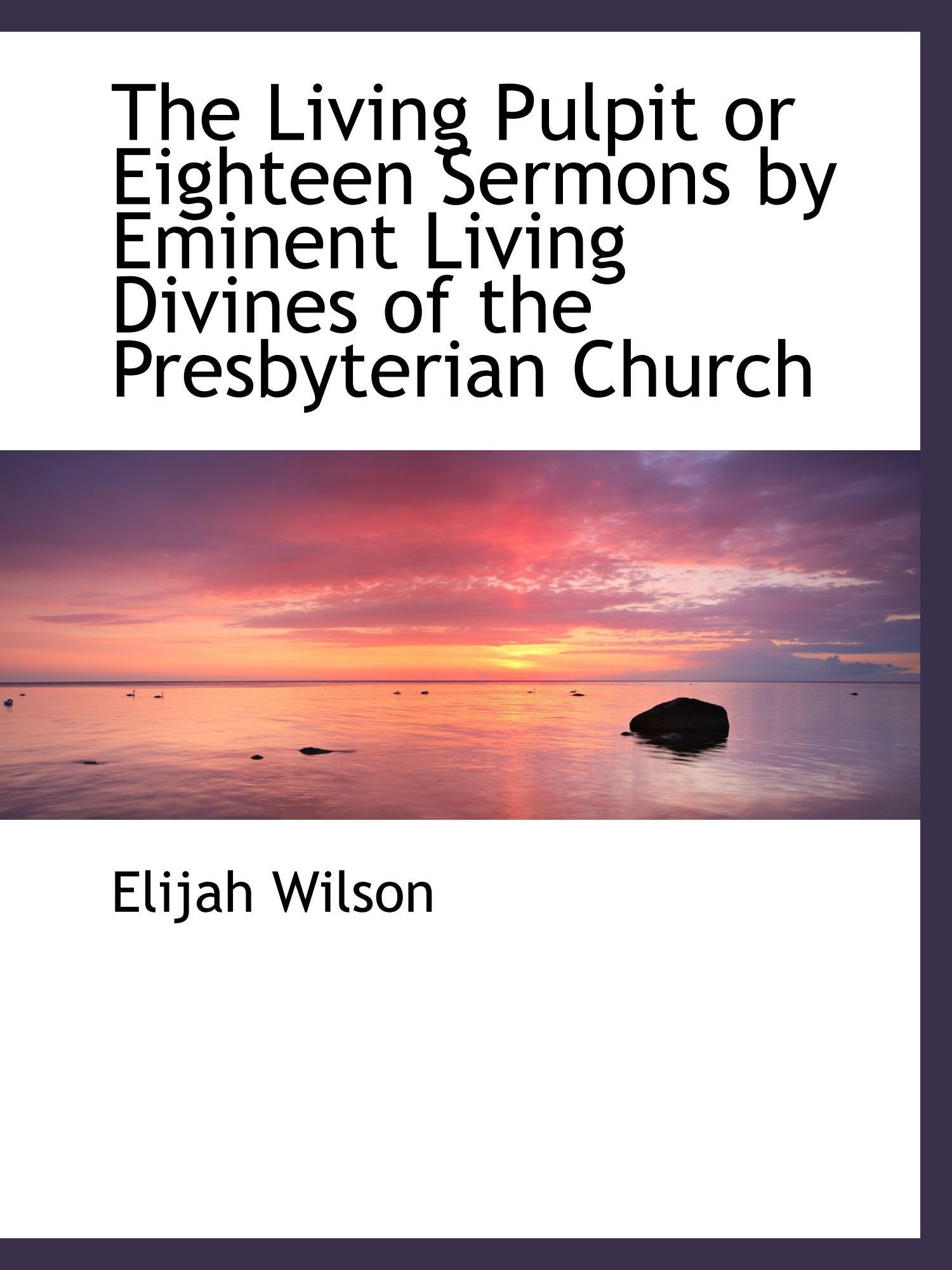 The Living Pulpit or Eighteen Sermons by Eminent Living Divines of the Presbyterian Church pdf