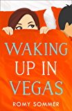 Waking up in Vegas: A feel good, hilarious and heartwarming romance read! (The Royal Romantics, Book 1)