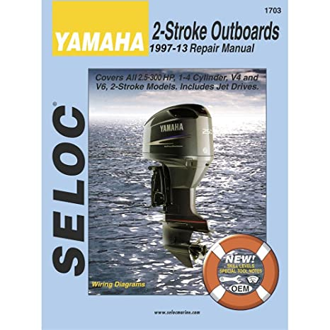 amazon com: seloc engine manual for 1997 - 2009 yamaha 2 - stroke  outboards: manufacturer: gps & navigation