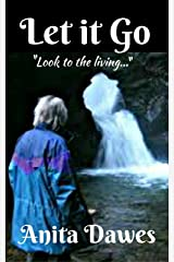 "Let it Go: ""Look to the Living..."" Kindle Edition"
