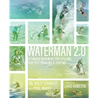 Waterman 2.0: Optimized Movement for Lifelong, Pain-Free Paddling and Surfing