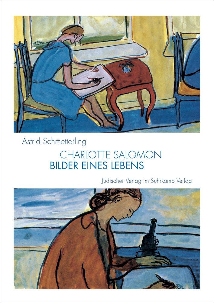rationelle Konstruktion hübsch und bunt schön und charmant Charlotte Salomon. 1917–1943: Bilder eines Lebens: Amazon.de ...