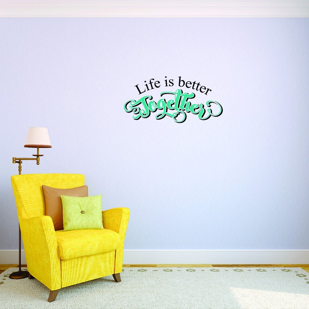 Design with Vinyl JER 1740 2 2 Hot New Decals Life is Better Together. Wall Art Size 14 inches x 28 inches Color 14 x 28 Multi