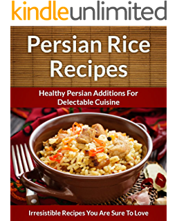Persian cooking for beginners persian basic recipes cookbook persian rice recipes healthy persian additions for delectable cuisine the easy recipe book 42 forumfinder Gallery