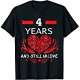 4 Years And Still In Love Marriage Gift T-Shirt