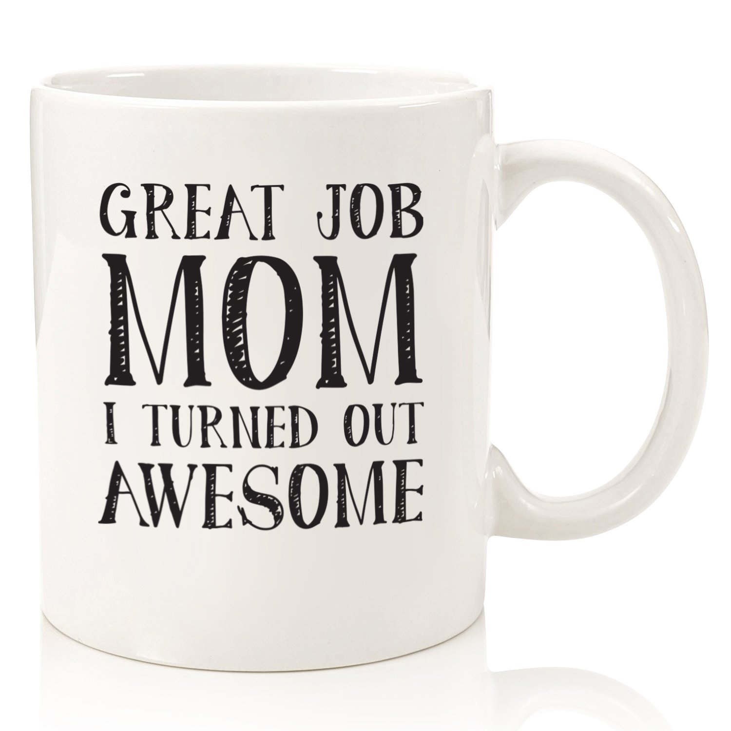 Great Job Mom Funny Coffee Mug - Best Christmas Gifts For Mom, Women ...