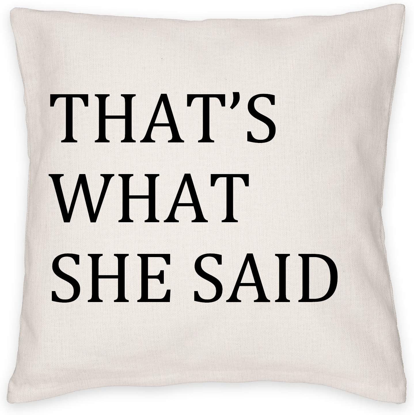 MTWXH Throw Pillow Case, The Office That's What She Said 18x18 Inch Decorate Pillow Cover, The Office Tv Show Merchandise Cushion Cover for Home Decor, Decoration Gifts for TV Show Fans