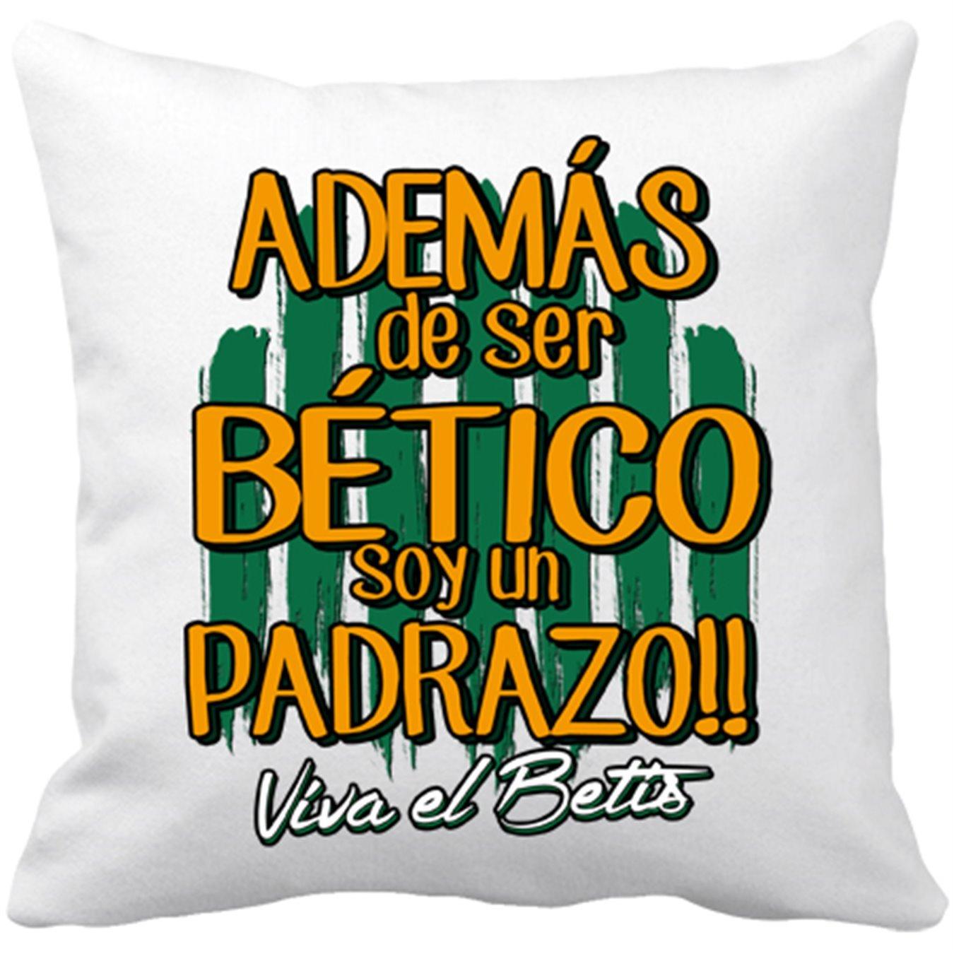 Cojín con relleno Betis además de ser Bético soy un padrazo ...