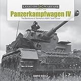 Panzerkampfwagen IV: The Backbone of Germanyas WWII Tank Forces (Legends of Warfare Ground Forc)