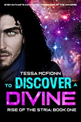 To Discover A Divine: Rise of the Stria Book One Kindle Edition