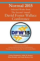 Normal 2015: Selected Works from the Second Annual David Foster Wallace Conference Paperback