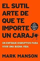 sutil arte de que te importe un caraj*: Un enfoque disruptivo para vivir una buena vida (Spanish Edition) Paperback