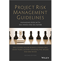 Project Risk Management Guidelines: Managing Risk with ISO 31000 and IEC 62198, 2nd Edition