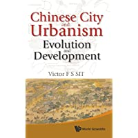 Chinese City And Urbanism: Evolution And Development