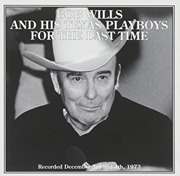 amazon for the last time bob wills his texas playboys