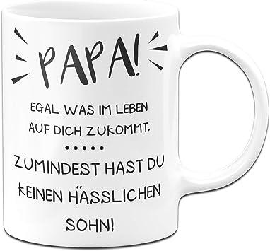 Tasse Mit Spruch Für Papa Wenigstens Hast Du Keine Hässliche Tochter Sohn Vatertag Weiß Sohn