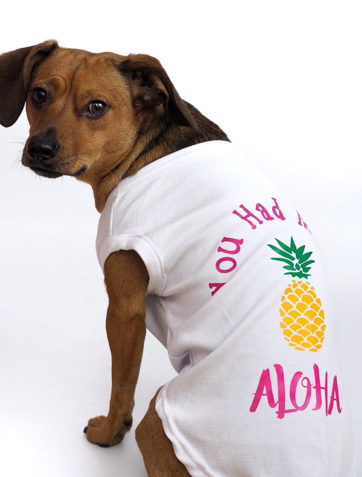 You Had Me At Aloha Dog Shirt