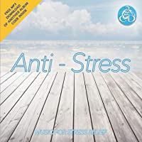 Anti-Stress - Relaxing Instrumental Music for Stress Relief [2CDs]