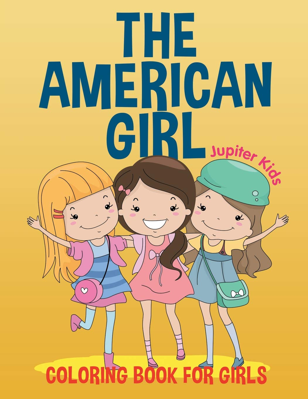 The American Girl Coloring Book For Girls Jupiter Kids