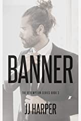 Banner (The Redemption Series Book 3) Kindle Edition