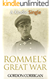Rommel's Great War (A Kindle Single)