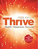 Thrive - overcome anxiety, depression, fears, phobias and fight illness. Build self-esteem, banish shyness and social anxiety. Create an internal locus of control and have a great life!