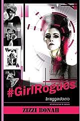 #GirlRogues: Braggadocio Kindle Edition
