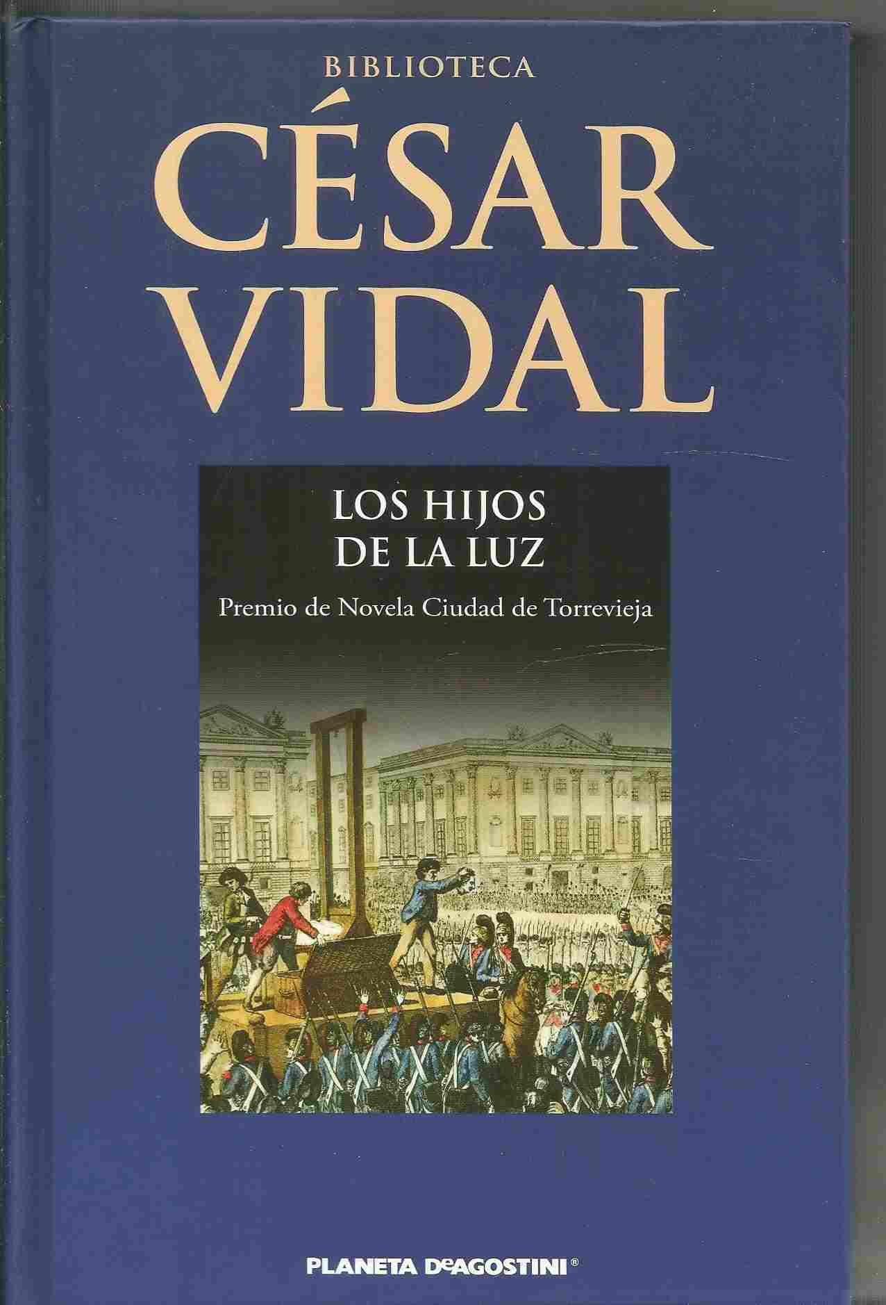 Los Hijos De La Luz: Amazon.es: Vidal, César: Libros