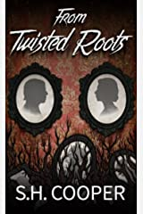 From Twisted Roots: Thriller, Horror, and Mystery Short Stories Kindle Edition