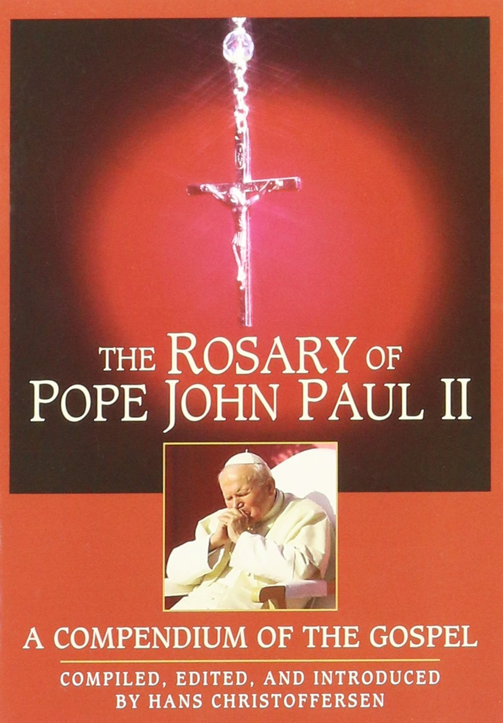 The Rosary of Pope John Paul II: A Compendium of the Gospel pdf