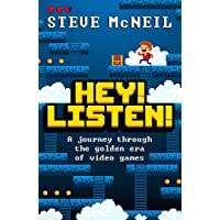 Hey! Listen!: A journey through the golden era of video games