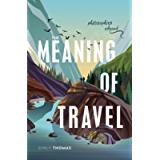 The Meaning of Travel: Philosophers Abroad