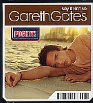 Gareth gates say it isn t so