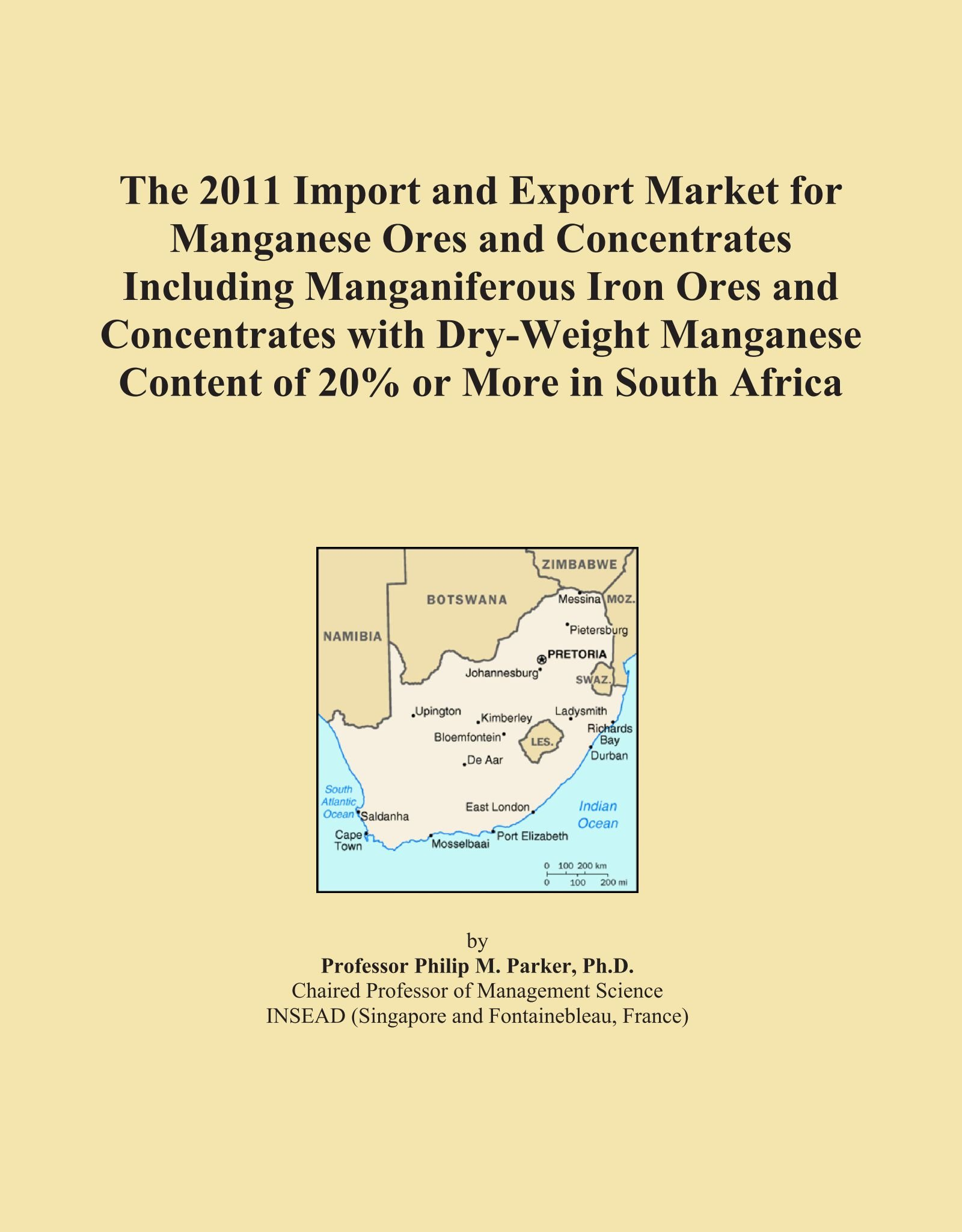 The 2011 Import and Export Market for Manganese Ores and Concentrates Including Manganiferous Iron Ores and Concentrates with Dry-Weight Manganese Content of 20% or More in South Africa ebook
