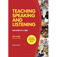 Teaching Speaking and Listening: One Step at a Time, Revised Edition
