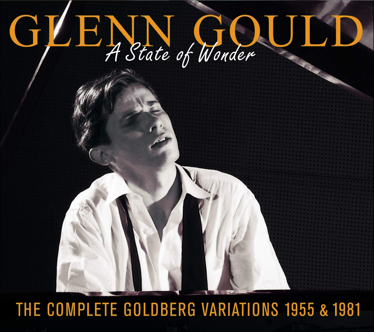 Glenn Gould: A State of Wonder - The Complete Goldberg Variations 1955 & 1981 by Masterworks