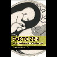 Parto Zen: Por um nascimento com Ciência e Arte