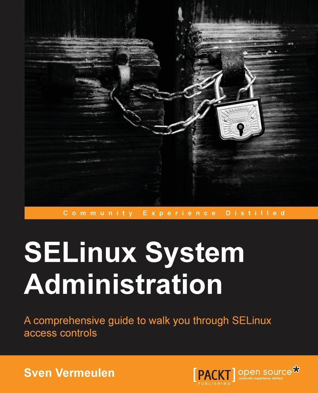 Amazon com: SELinux System Administration (9781783283170