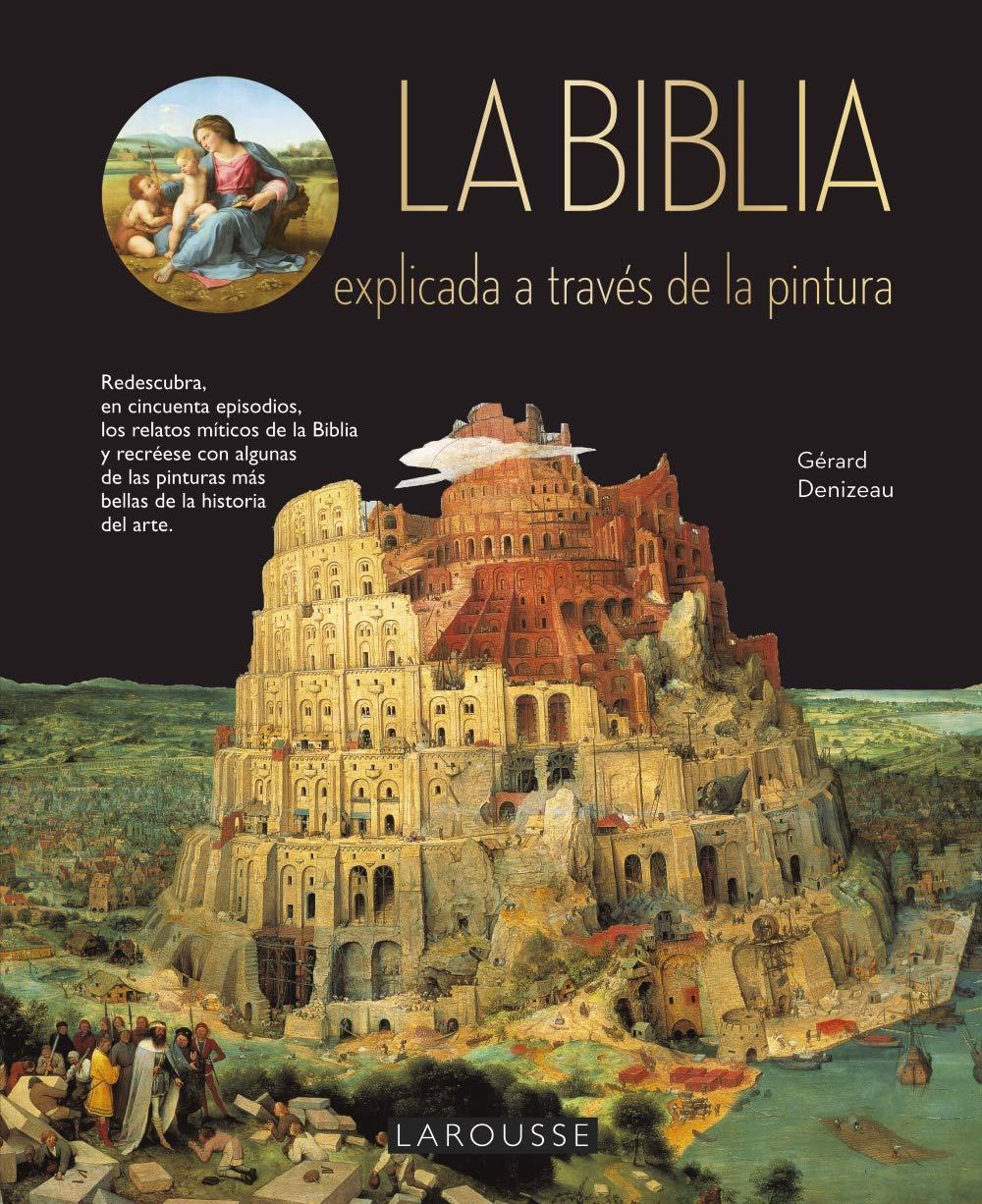 La Biblia explicada a través de la pintura: Amazon.es: Denizeau, Gérard, Agencias, Homedes Beutnagel, Jofre: Libros
