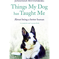 Things My Dog Has Taught Me: About being a better human