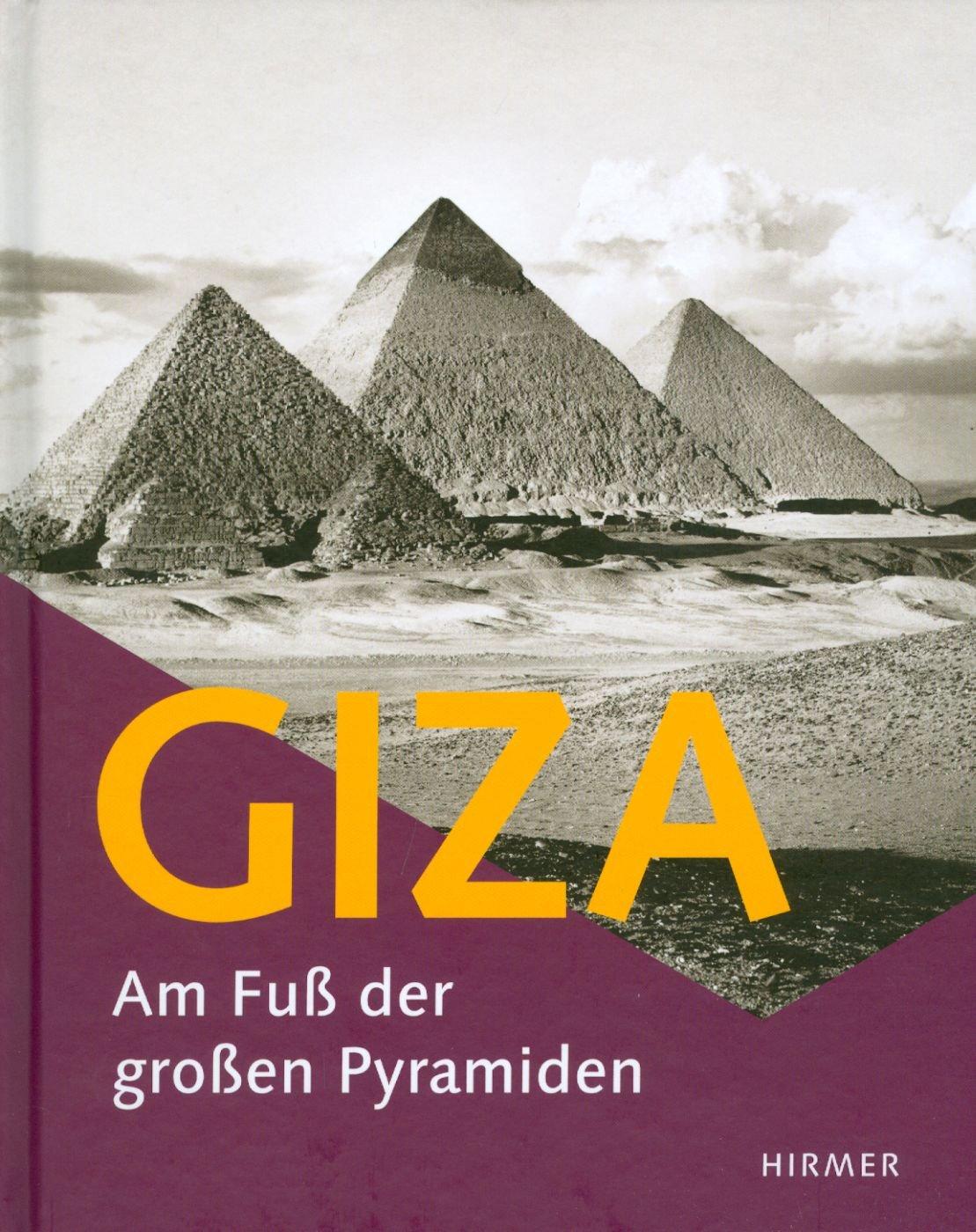 giza-am-fuss-der-grossen-pyramiden-katalog-zur-ausstellung-hildesheim-roemer-pelizaeus-museum-16-04-21-08-2011