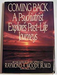 Reunions visionary encounters with departed loved ones raymond coming back a psychiatrist explores past life journeys fandeluxe Images