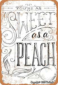 You're As Sweet As A Peach Vintage Look 20X30 cm Tin Decoration Plaque Sign for Home Kitchen Bathroom Farm Garden Garage Inspirational Quotes Wall Decor